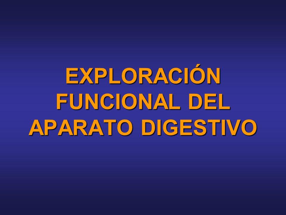 EXPLORACIÓN FUNCIONAL DEL APARATO DIGESTIVO