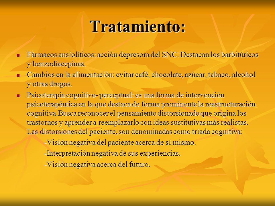 Tratamiento: Fármacos ansiolíticos: acción depresora del SNC. Destacan los barbitúricos y benzodiacepinas.
