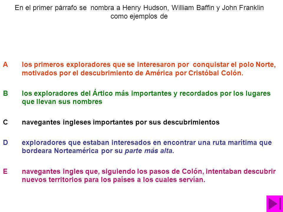 En el primer párrafo se nombra a Henry Hudson, William Baffin y John Franklin como ejemplos de