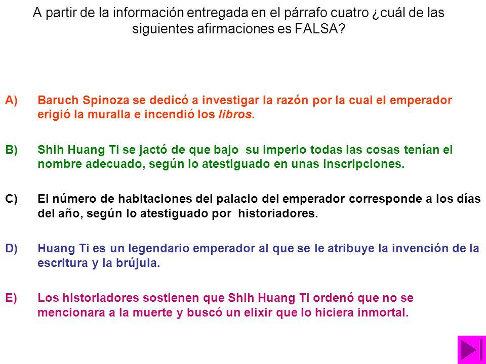 A partir de la información entregada en el párrafo cuatro ¿cuál de las siguientes afirmaciones es FALSA