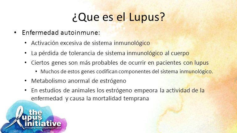 ¿Que es el Lupus Enfermedad autoinmune: