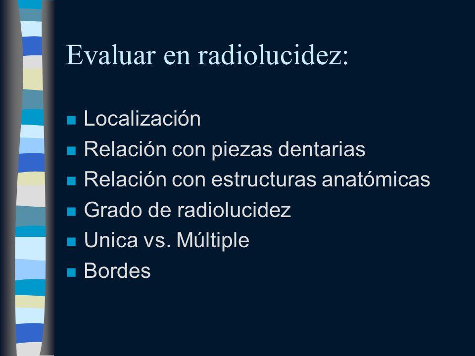 Evaluar en radiolucidez: