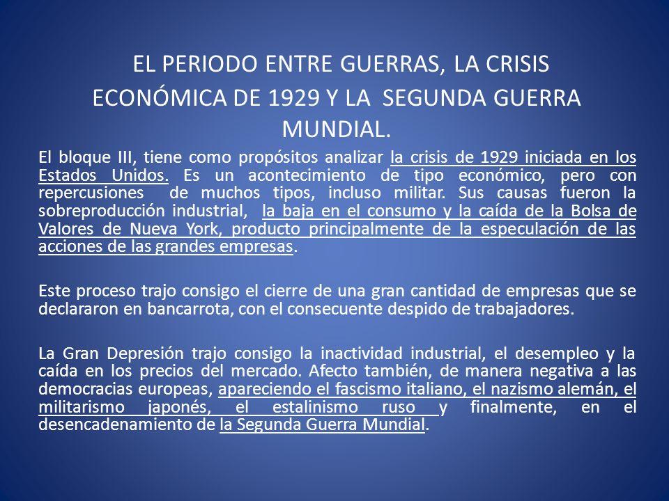 EL PERIODO ENTRE GUERRAS, LA CRISIS ECONÓMICA DE 1929 Y LA SEGUNDA GUERRA MUNDIAL.