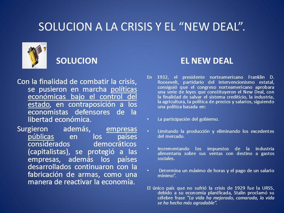 SOLUCION A LA CRISIS Y EL NEW DEAL .