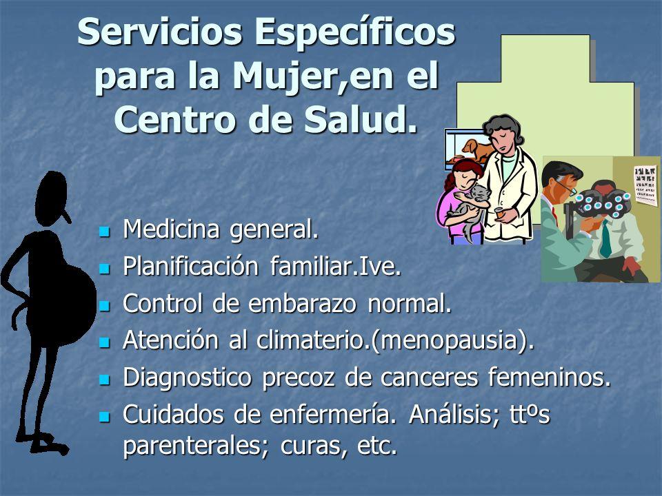 Servicios Específicos para la Mujer,en el Centro de Salud.