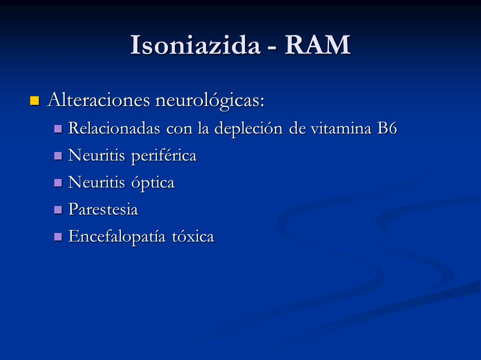 Isoniazida - RAM Alteraciones neurológicas: