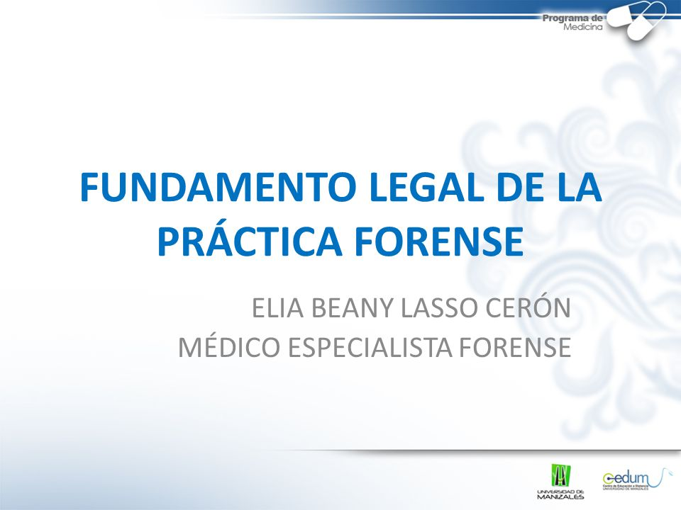 FUNDAMENTO LEGAL DE LA PRÁCTICA FORENSE