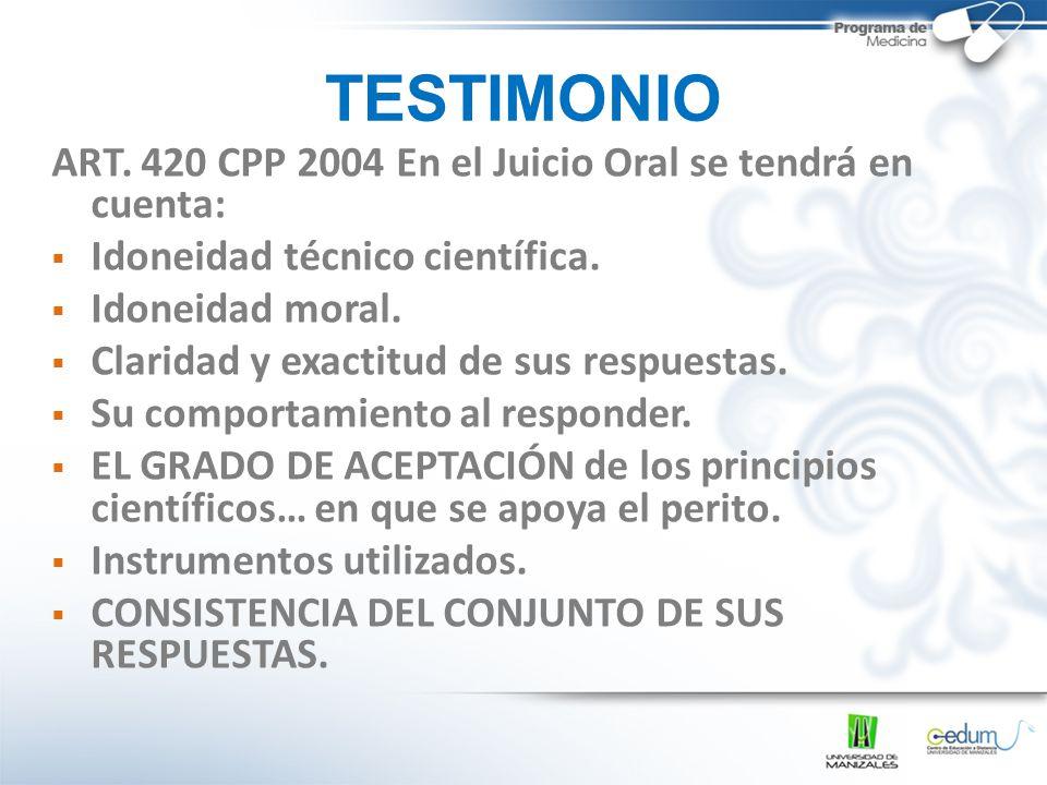 TESTIMONIO ART. 420 CPP 2004 En el Juicio Oral se tendrá en cuenta: