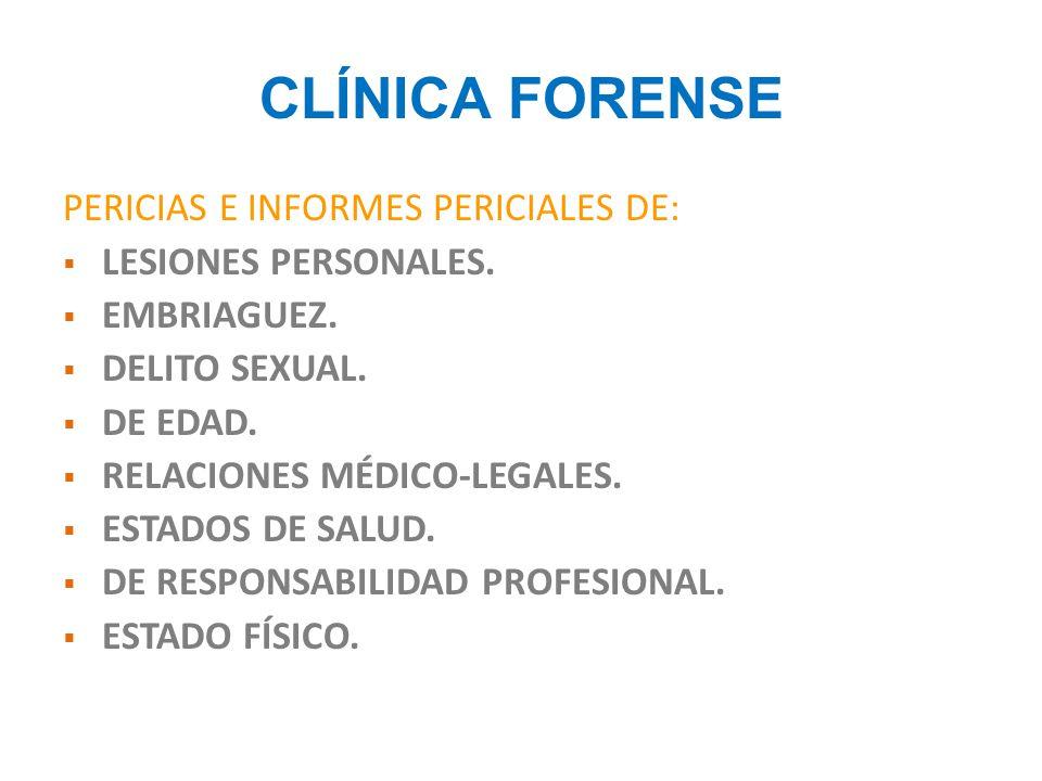 CLÍNICA FORENSE PERICIAS E INFORMES PERICIALES DE: