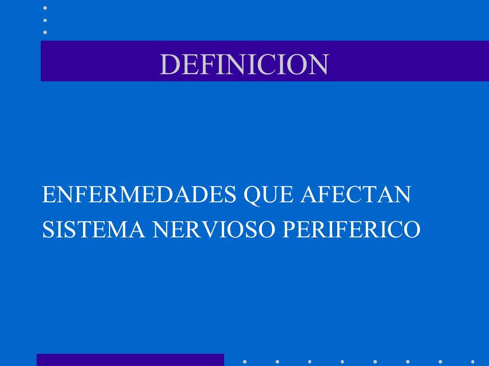 DEFINICION ENFERMEDADES QUE AFECTAN SISTEMA NERVIOSO PERIFERICO