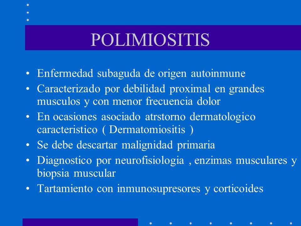 POLIMIOSITIS Enfermedad subaguda de origen autoinmune