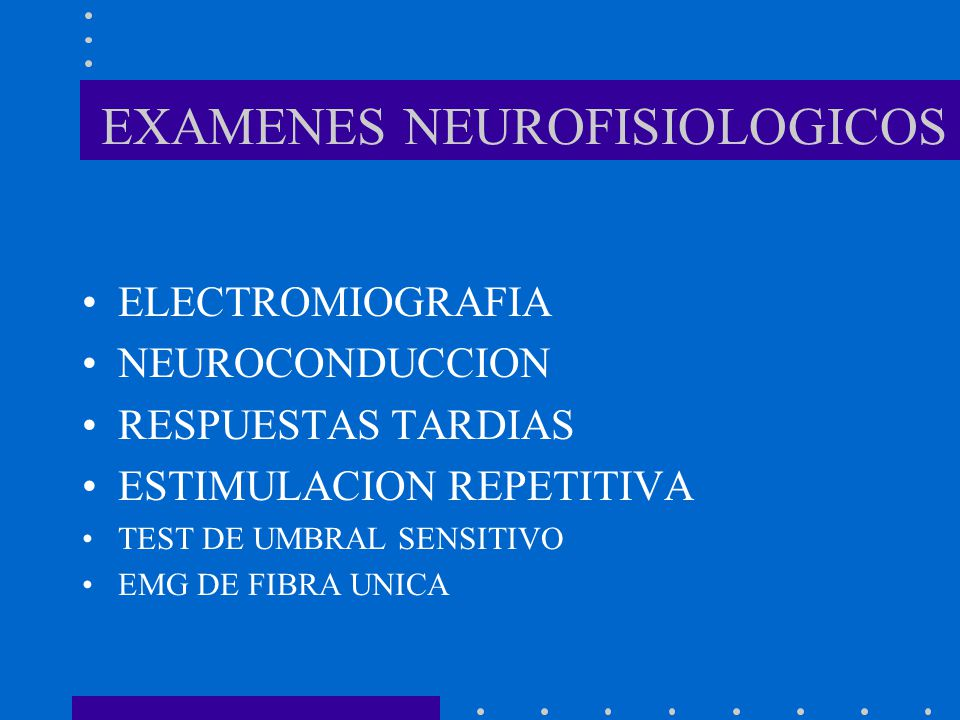 EXAMENES NEUROFISIOLOGICOS