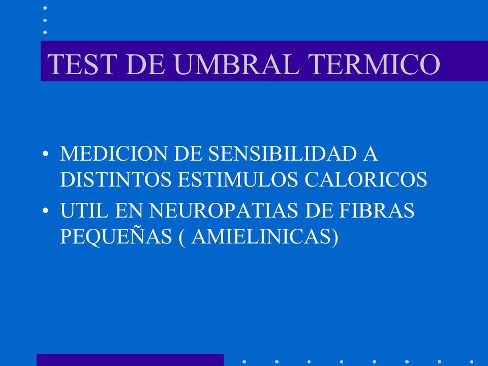 TEST DE UMBRAL TERMICO MEDICION DE SENSIBILIDAD A DISTINTOS ESTIMULOS CALORICOS.