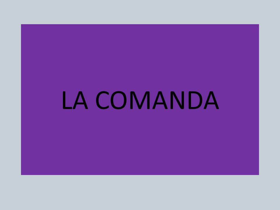 LA COMANDA