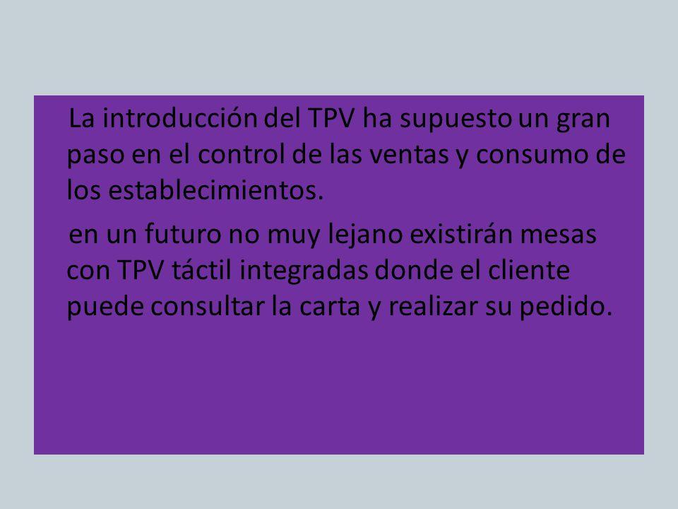 La introducción del TPV ha supuesto un gran paso en el control de las ventas y consumo de los establecimientos.