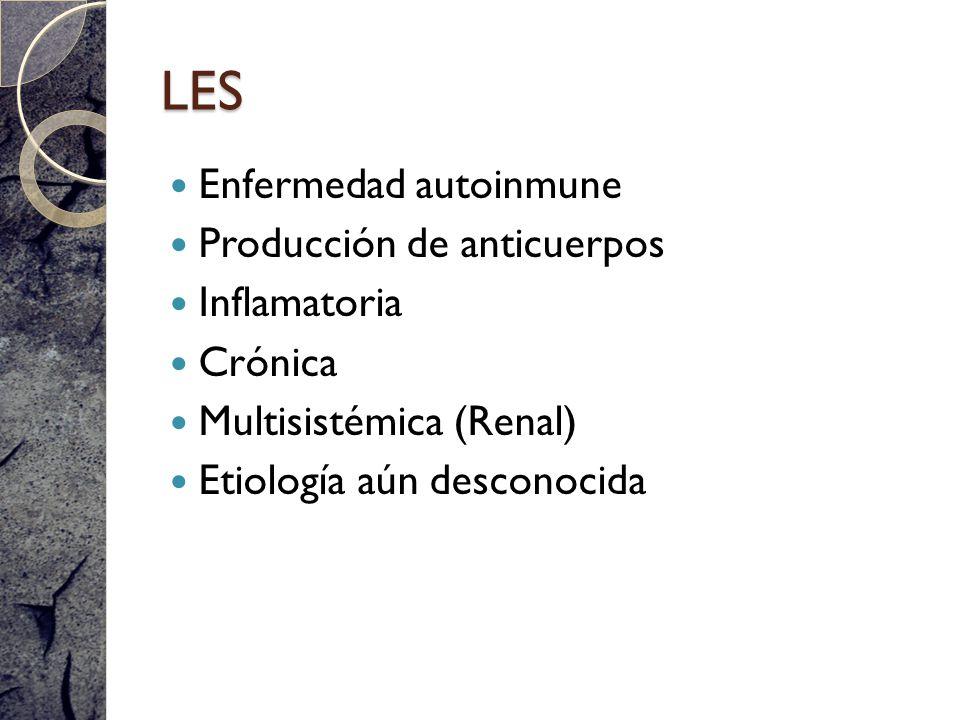 LES Enfermedad autoinmune Producción de anticuerpos Inflamatoria