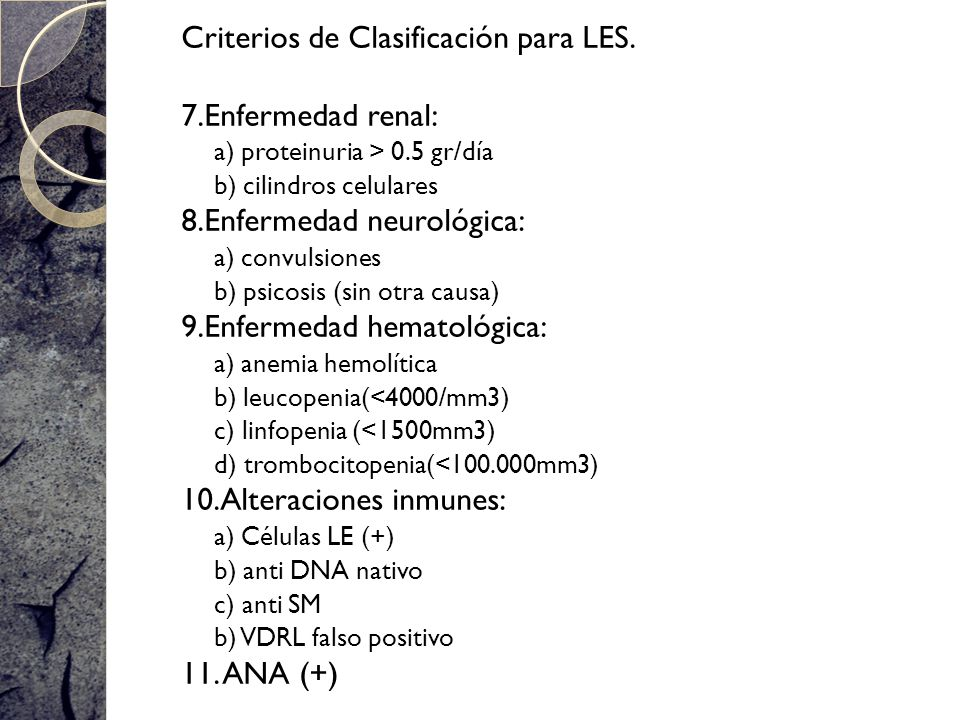 Criterios de Clasificación para LES. 7.Enfermedad renal:
