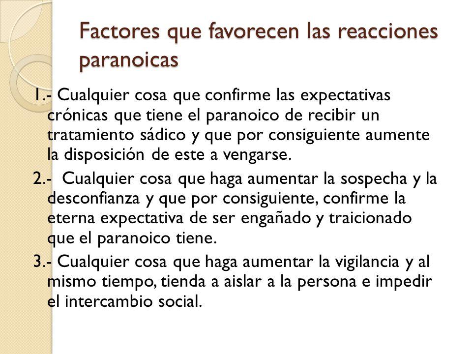 Factores que favorecen las reacciones paranoicas