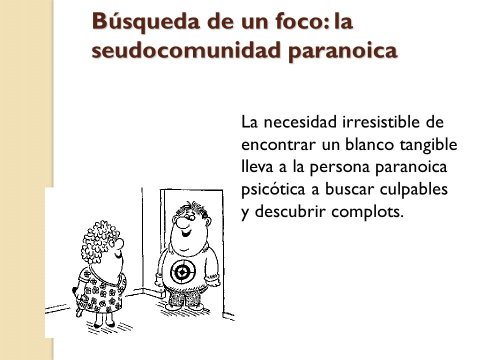 Búsqueda de un foco: la seudocomunidad paranoica