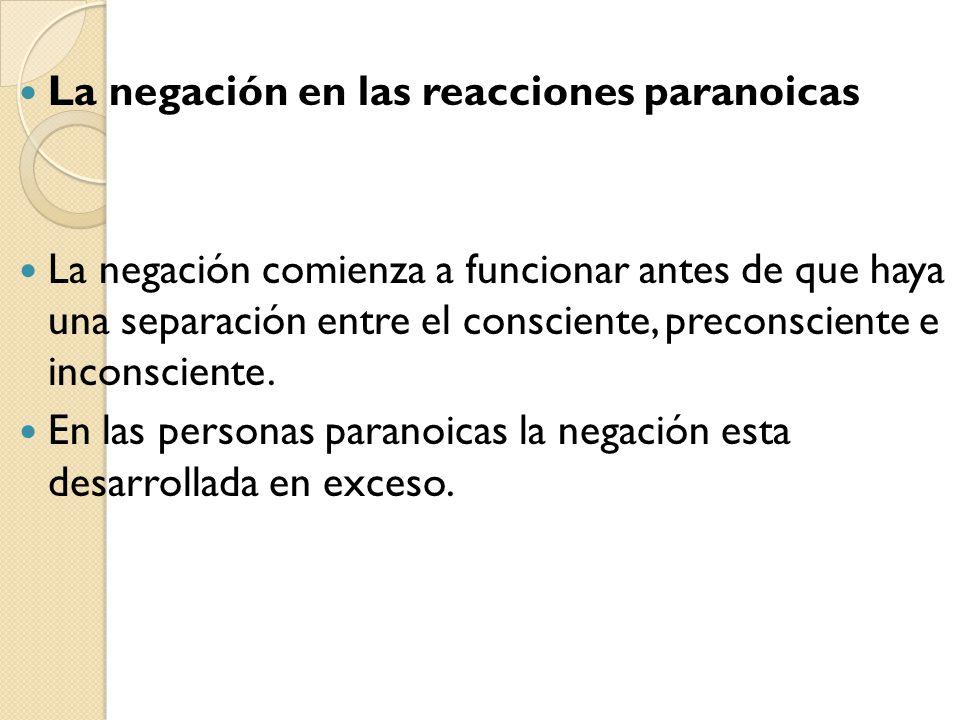 La negación en las reacciones paranoicas