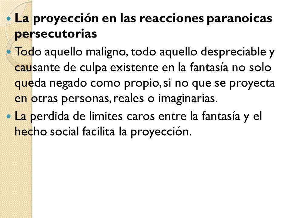 La proyección en las reacciones paranoicas persecutorias