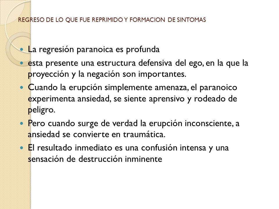 REGRESO DE LO QUE FUE REPRIMIDO Y FORMACION DE SINTOMAS