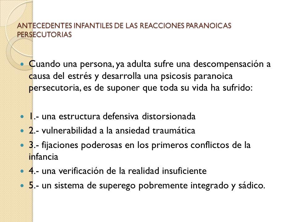 ANTECEDENTES INFANTILES DE LAS REACCIONES PARANOICAS PERSECUTORIAS