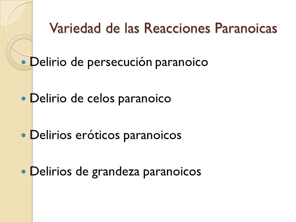 Variedad de las Reacciones Paranoicas