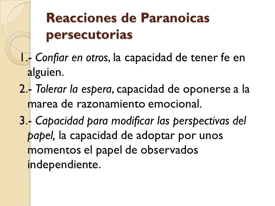 Reacciones de Paranoicas persecutorias