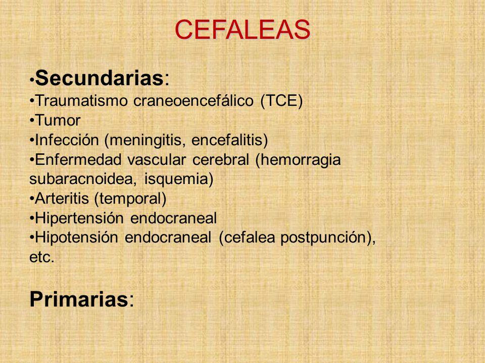 CEFALEAS Primarias: •Secundarias: •Traumatismo craneoencefálico (TCE)