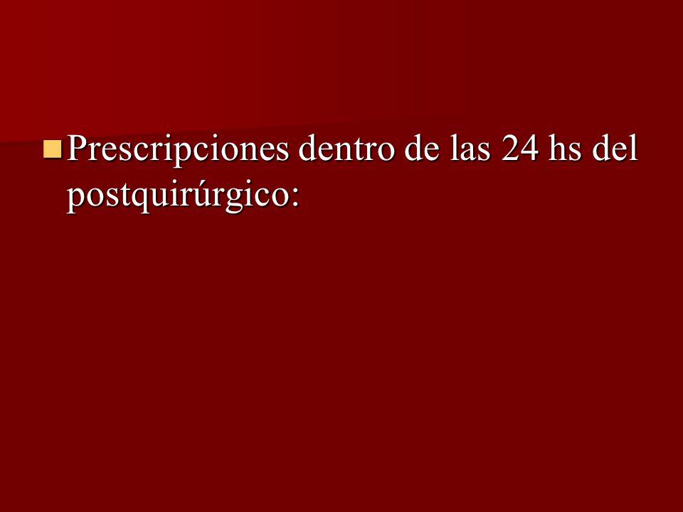 Prescripciones dentro de las 24 hs del postquirúrgico: