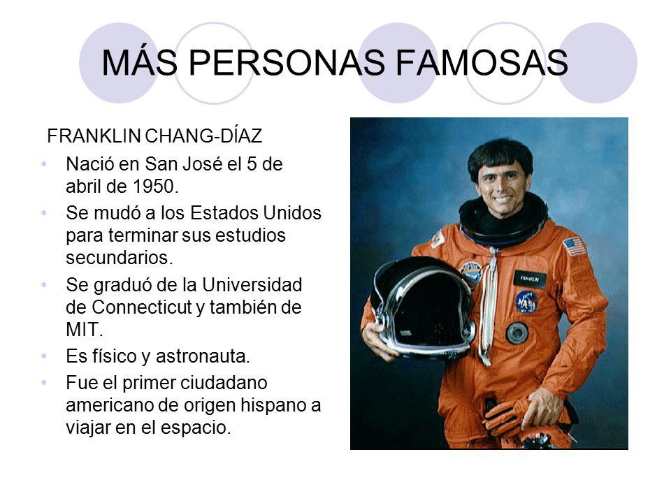 MÁS PERSONAS FAMOSAS FRANKLIN CHANG-DÍAZ
