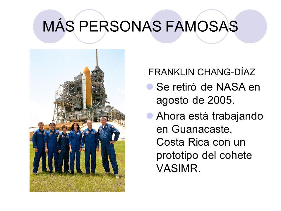 MÁS PERSONAS FAMOSAS Se retiró de NASA en agosto de 2005.