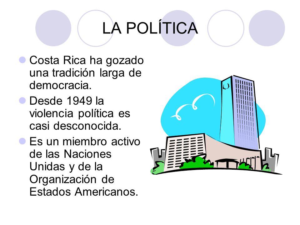 LA POLÍTICA Costa Rica ha gozado una tradición larga de democracia.