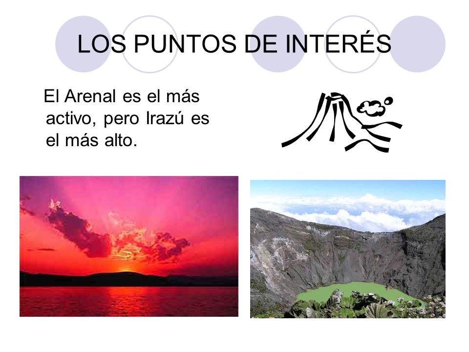 LOS PUNTOS DE INTERÉS El Arenal es el más activo, pero Irazú es el más alto.