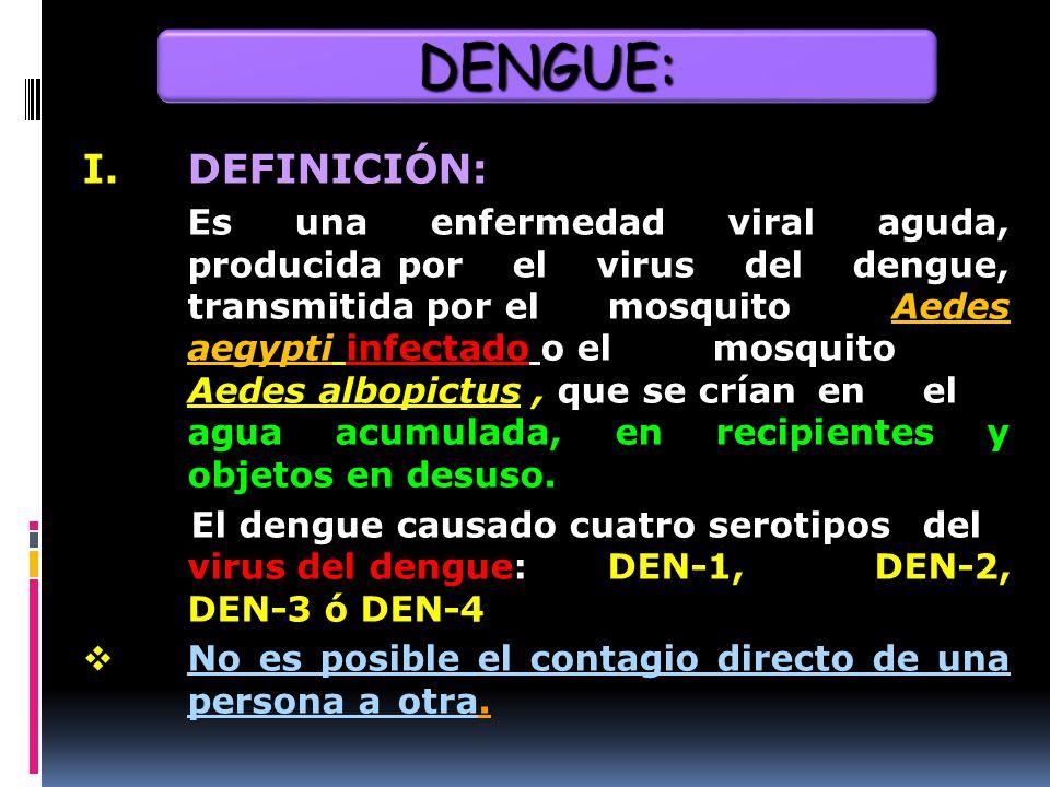 DENGUE: I. DEFINICIÓN: