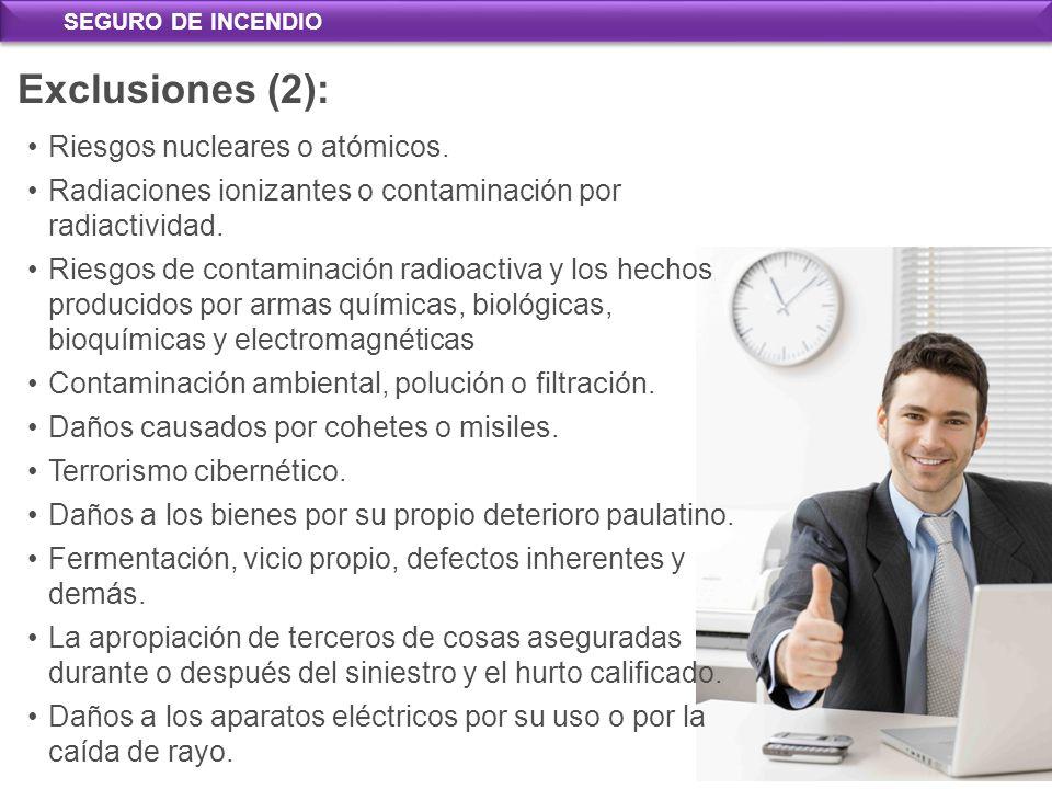 Exclusiones Exclusiones (2): Absolutas Riesgos nucleares o atómicos.