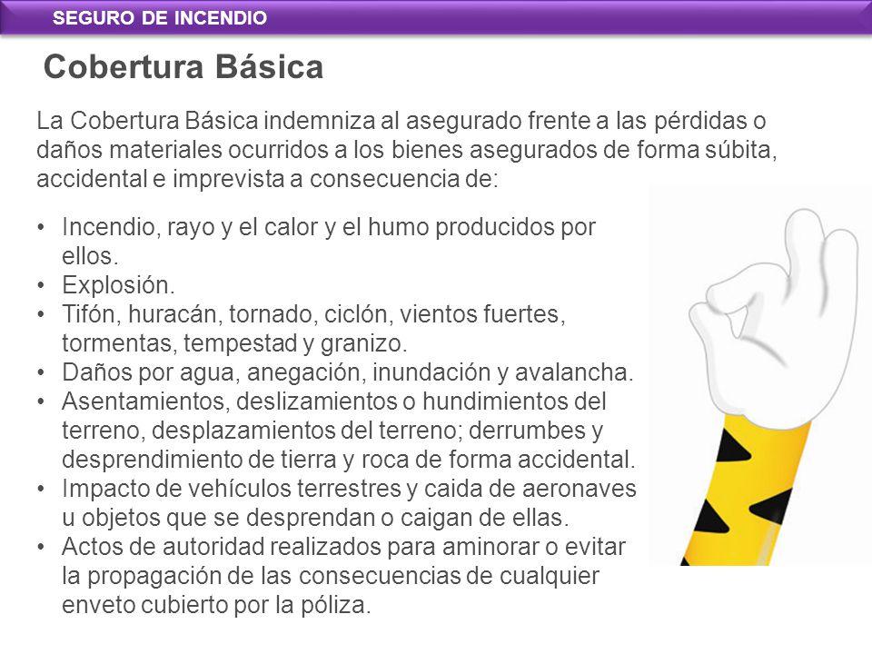 SEGURO DE INCENDIO Cobertura Básica.