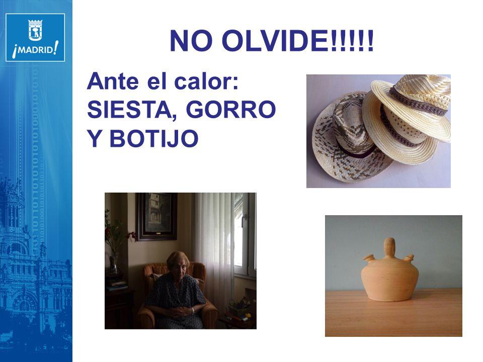 NO OLVIDE!!!!! Ante el calor: SIESTA, GORRO Y BOTIJO
