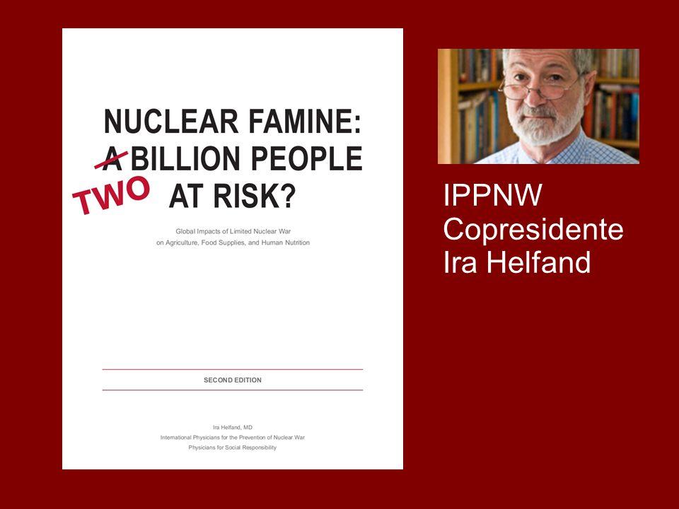 IPPNW Copresidente Ira Helfand www.ippnw.org/nuclear-famine.html 28 28