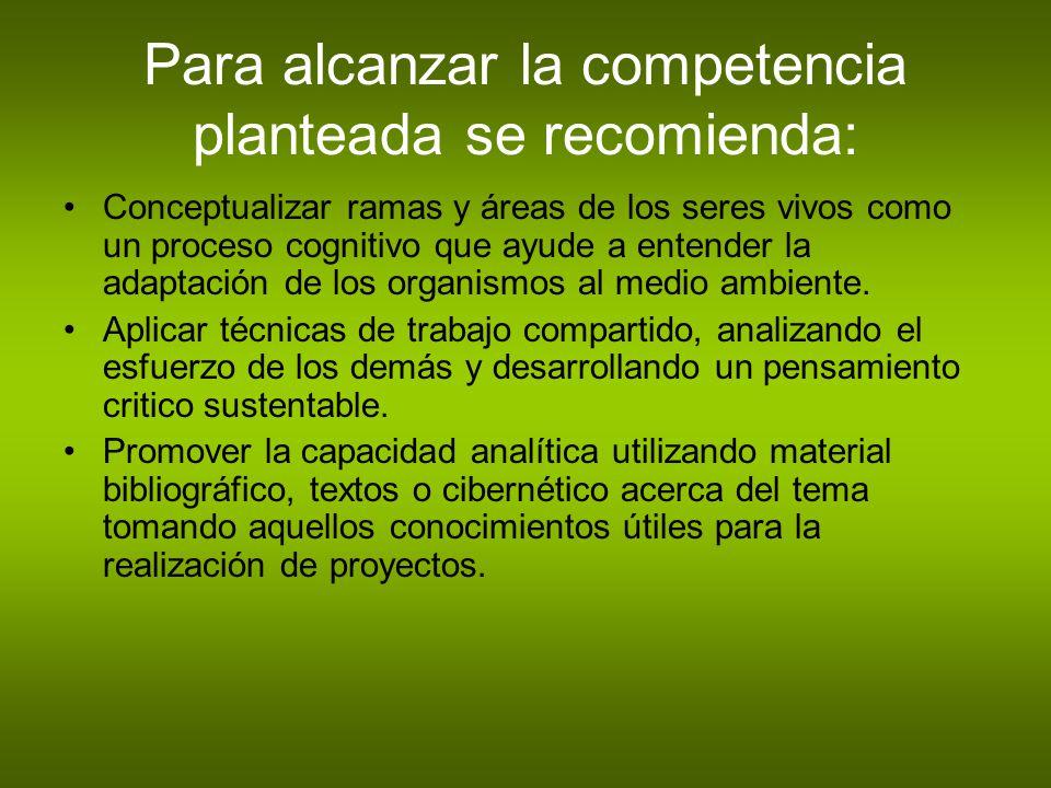 Para alcanzar la competencia planteada se recomienda: