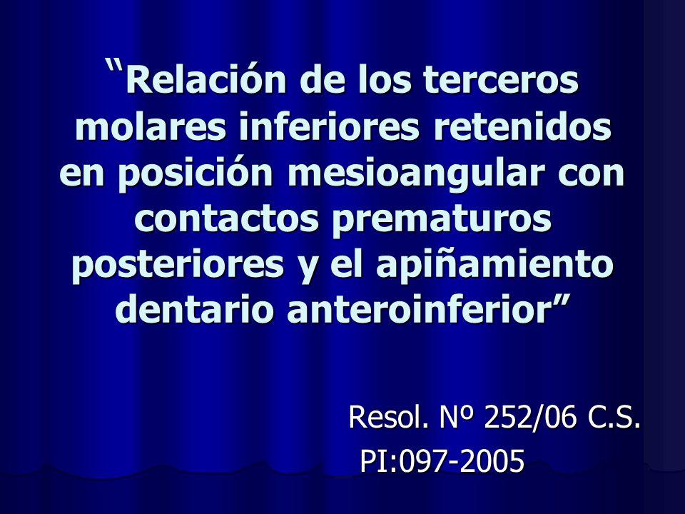 Relación de los terceros molares inferiores retenidos en posición mesioangular con contactos prematuros posteriores y el apiñamiento dentario anteroinferior