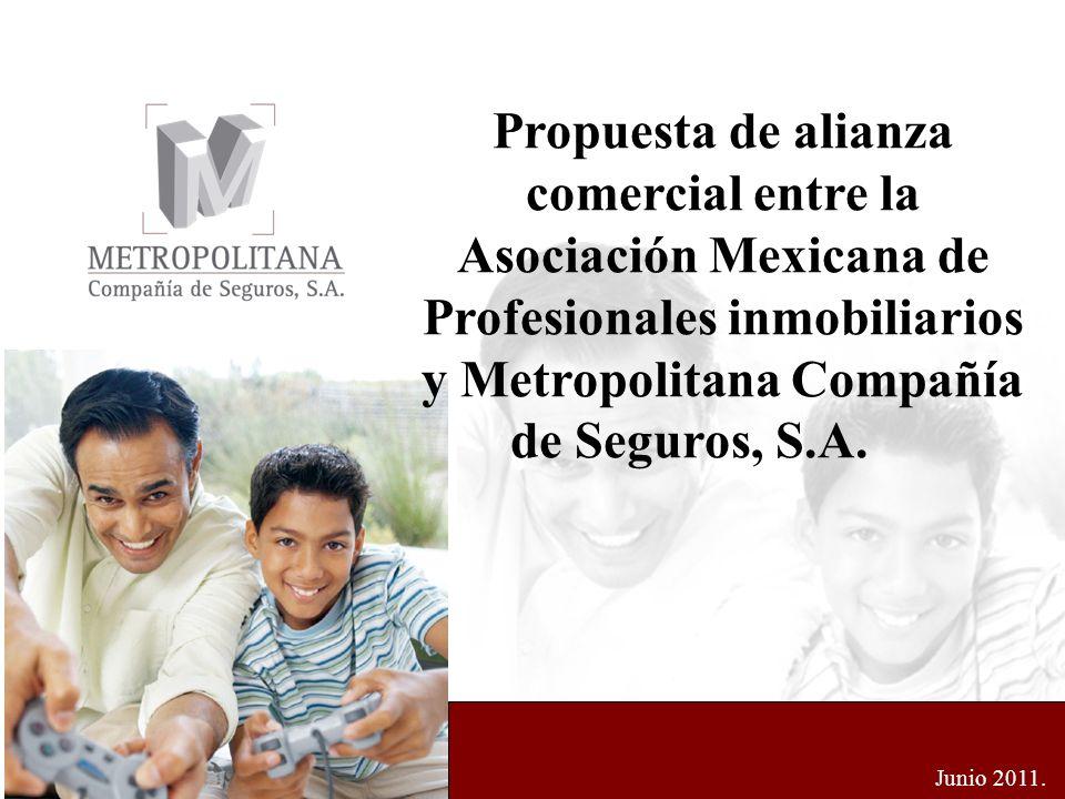 Propuesta de alianza comercial entre la Asociación Mexicana de Profesionales inmobiliarios y Metropolitana Compañía de Seguros, S.A.