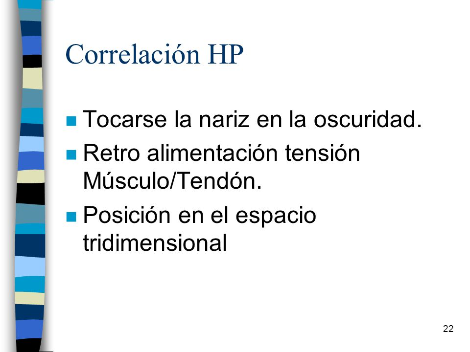 Correlación HP Tocarse la nariz en la oscuridad.