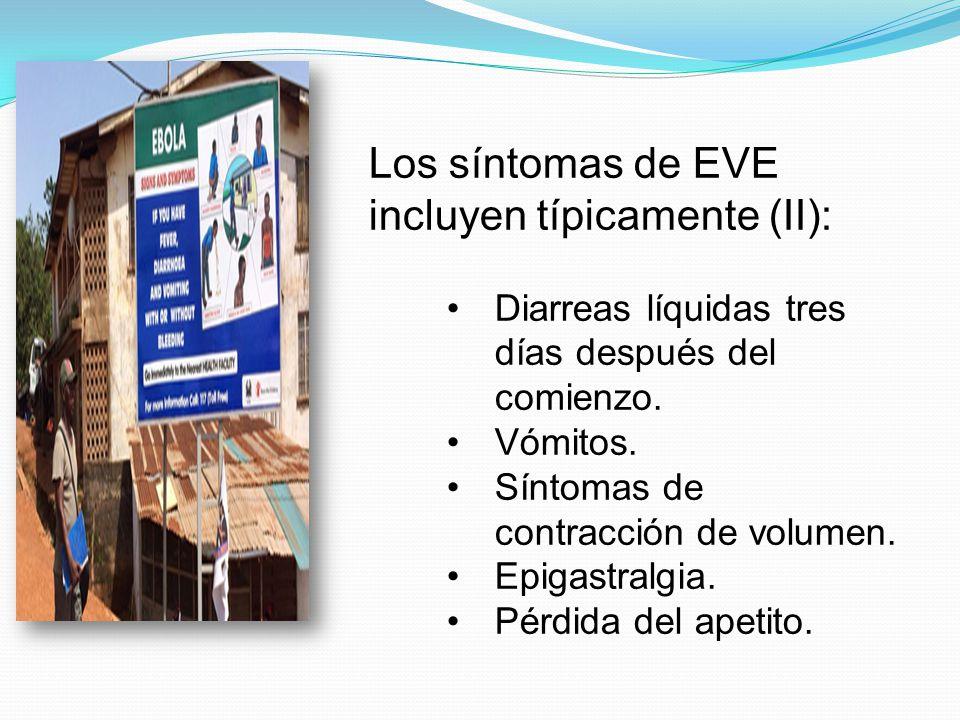 Los síntomas de EVE incluyen típicamente (II):