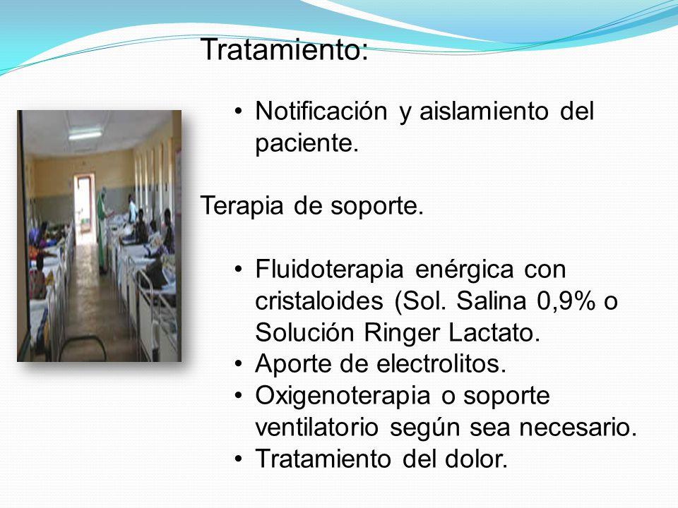 Tratamiento: Notificación y aislamiento del paciente.