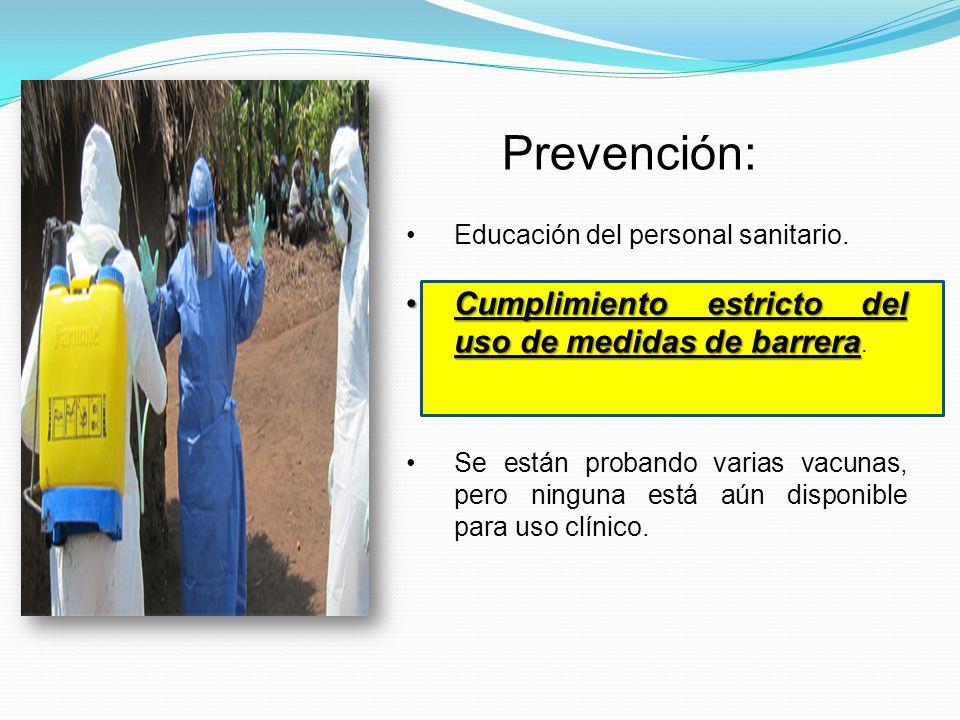 Prevención: Cumplimiento estricto del uso de medidas de barrera.