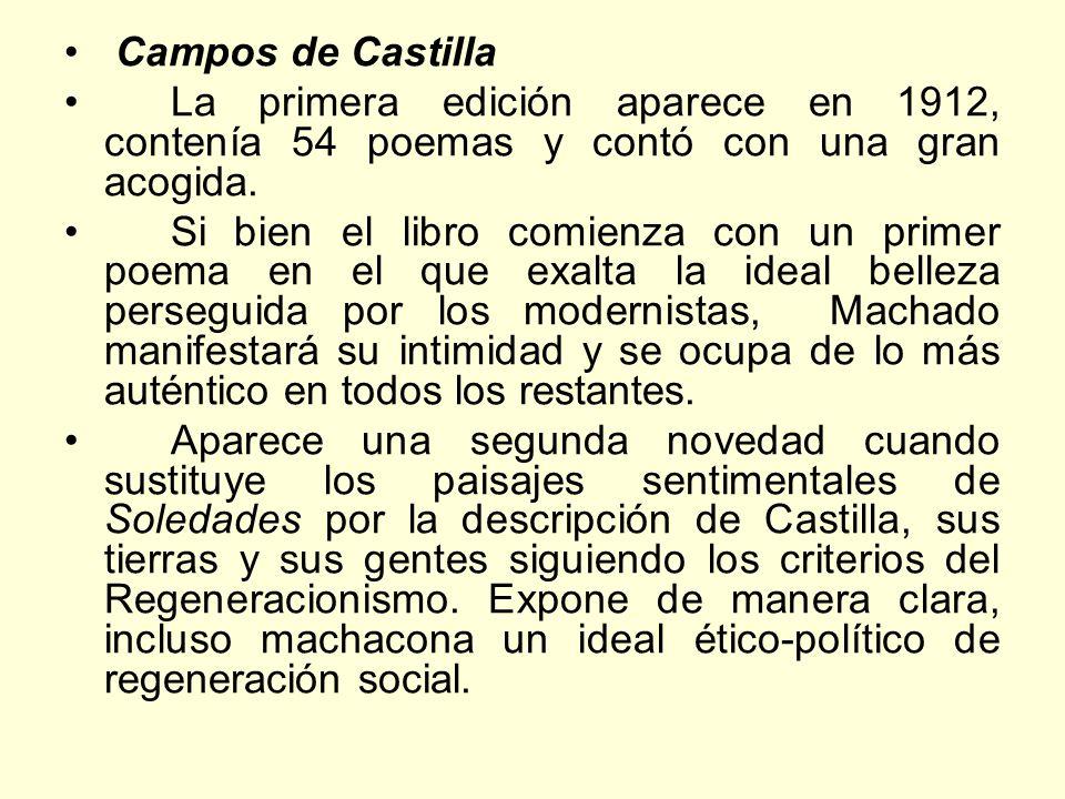 Campos de Castilla La primera edición aparece en 1912, contenía 54 poemas y contó con una gran acogida.