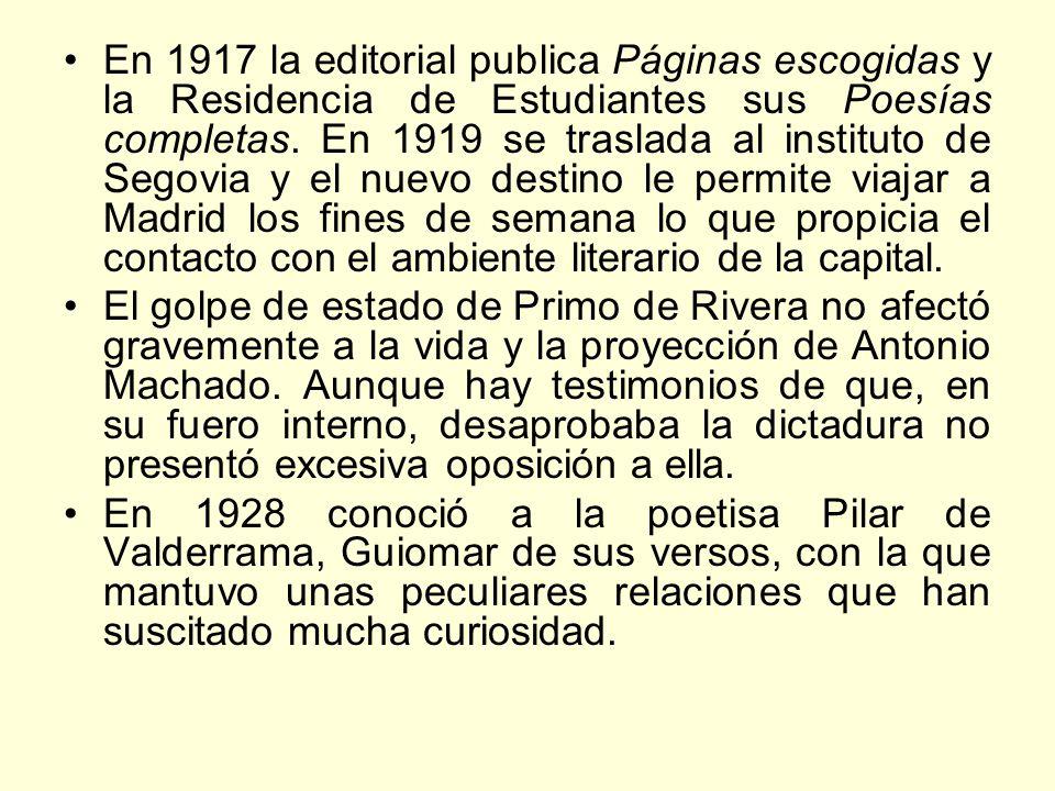 En 1917 la editorial publica Páginas escogidas y la Residencia de Estudiantes sus Poesías completas. En 1919 se traslada al instituto de Segovia y el nuevo destino le permite viajar a Madrid los fines de semana lo que propicia el contacto con el ambiente literario de la capital.