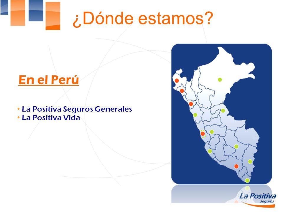 ¿Dónde estamos En el Perú La Positiva Seguros Generales